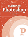 Mastering Photoshop: Volume 2